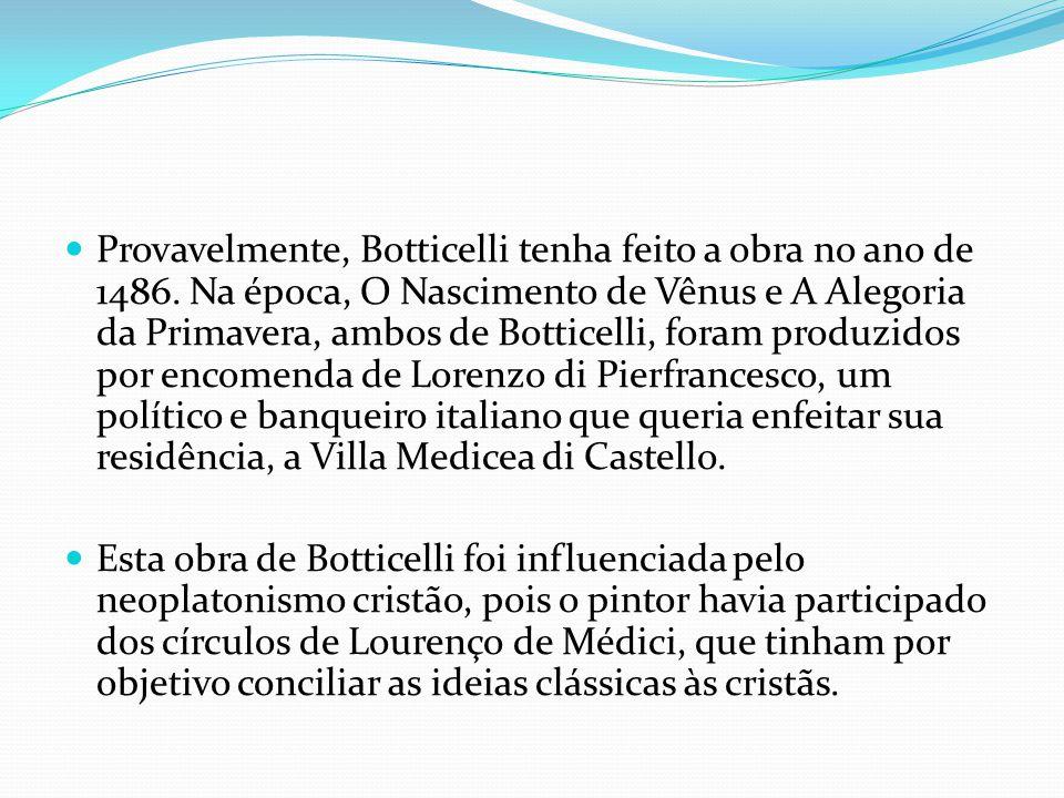 Esta obra de Botticelli foi influenciada pelo neoplatonismo cristão, pois o pintor havia participado dos círculos de Lourenço de Médici, que tinham por objetivo conciliar as ideias clássicas às cristãs.