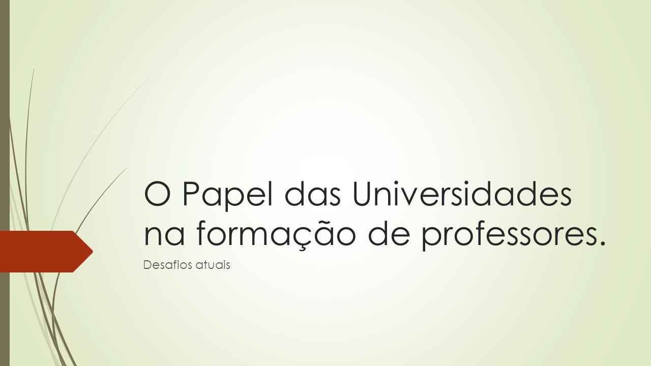As universidades publicas e o compromisso social  Dificuldades em comprometimento das Instituições publicas com a formação dos professores (as) da educação básica.