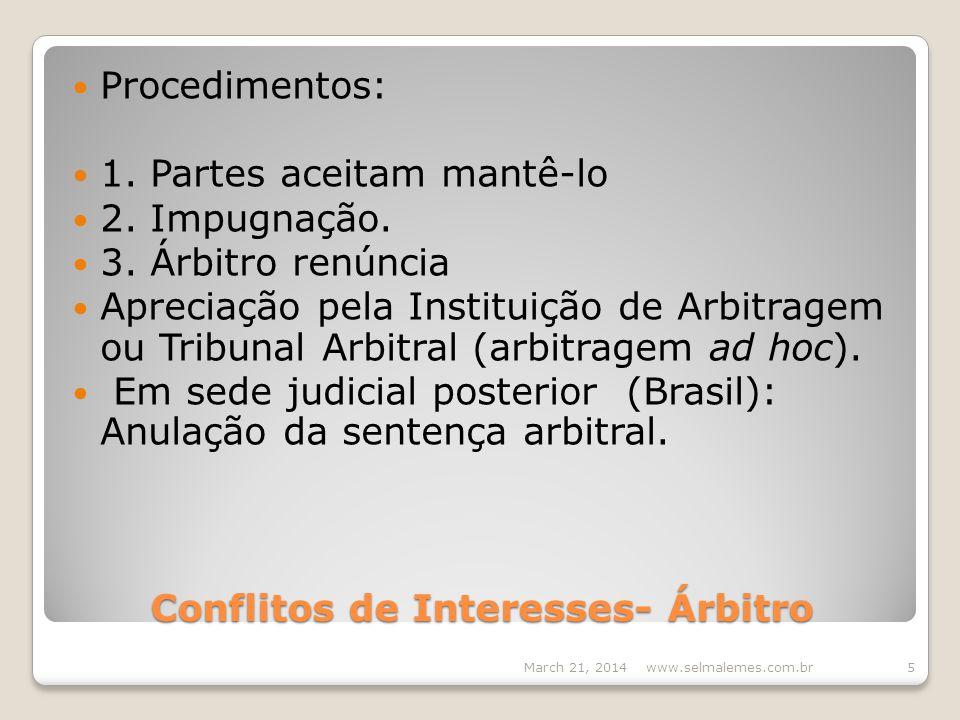 Conflitos de Interesses- Árbitro Procedimentos: 1.