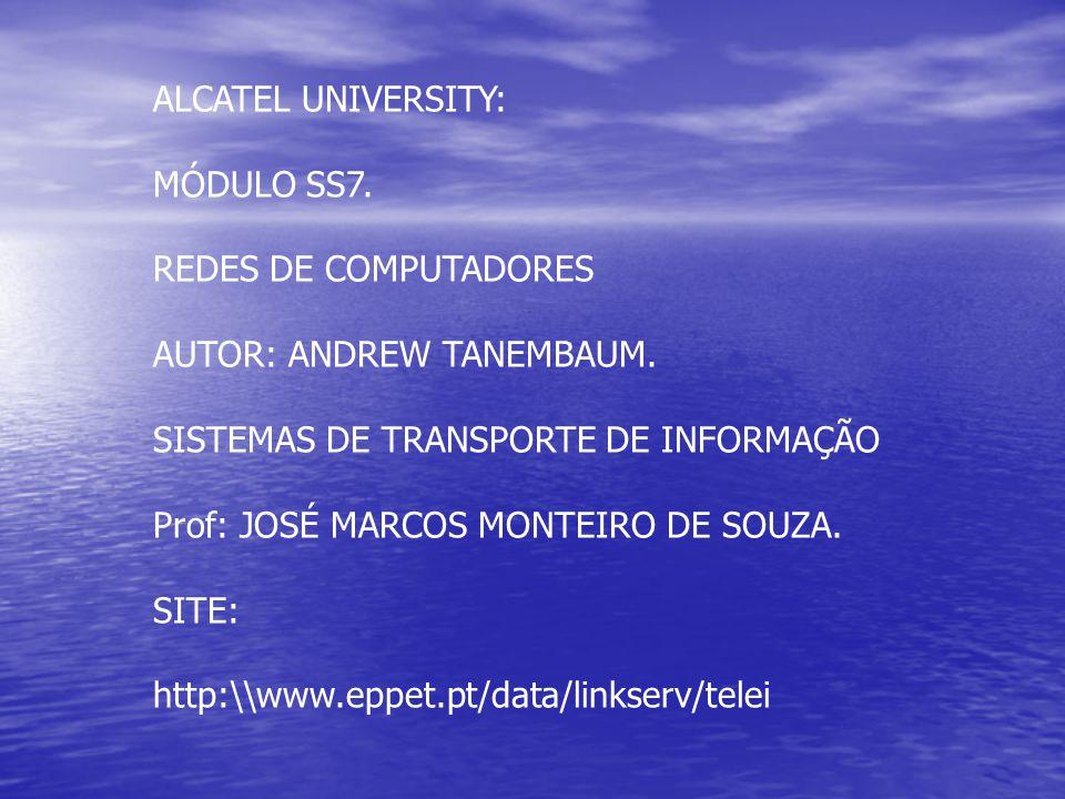 ALCATEL UNIVERSITY: MÓDULO SS7. REDES DE COMPUTADORES AUTOR: ANDREW TANEMBAUM.