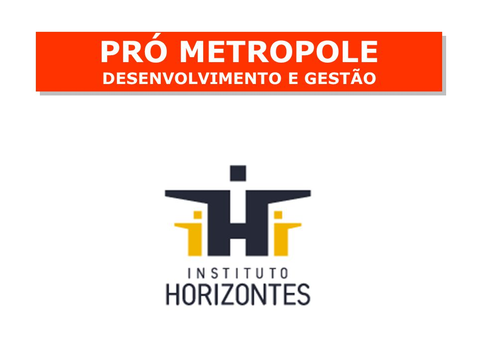 PRÓ METROPOLE DESENVOLVIMENTO E GESTÃO