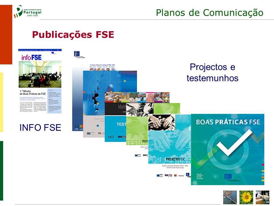 Planos de Comunicação INFO FSE Projectos e testemunhos Publicações FSE