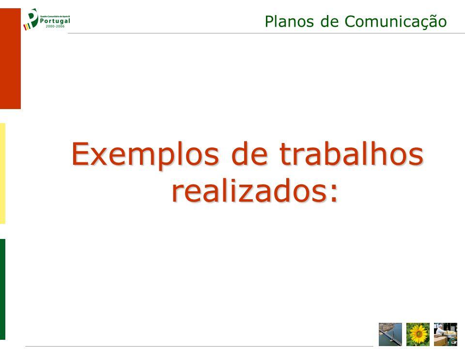 Planos de Comunicação Exemplos de trabalhos realizados:
