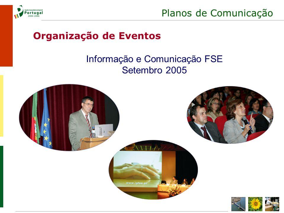 Planos de Comunicação Informação e Comunicação FSE Setembro 2005 Organização de Eventos