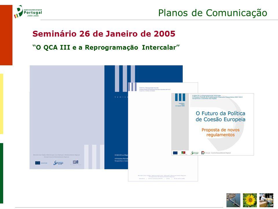 Planos de Comunicação Seminário 26 de Janeiro de 2005 O QCA III e a Reprogramação Intercalar