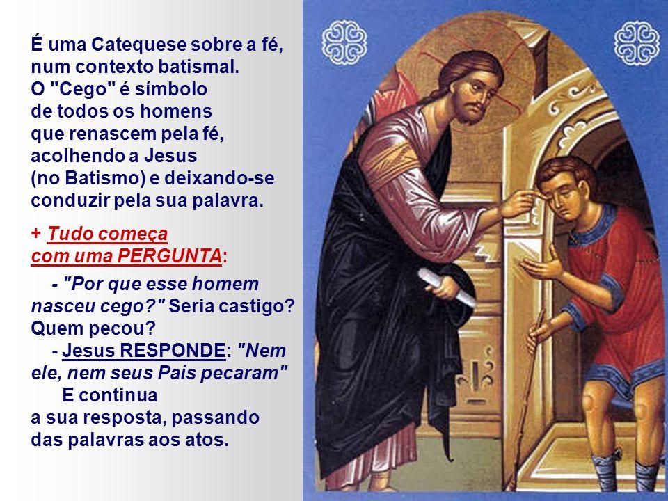 No Evangelho, Jesus UNGE um cego com