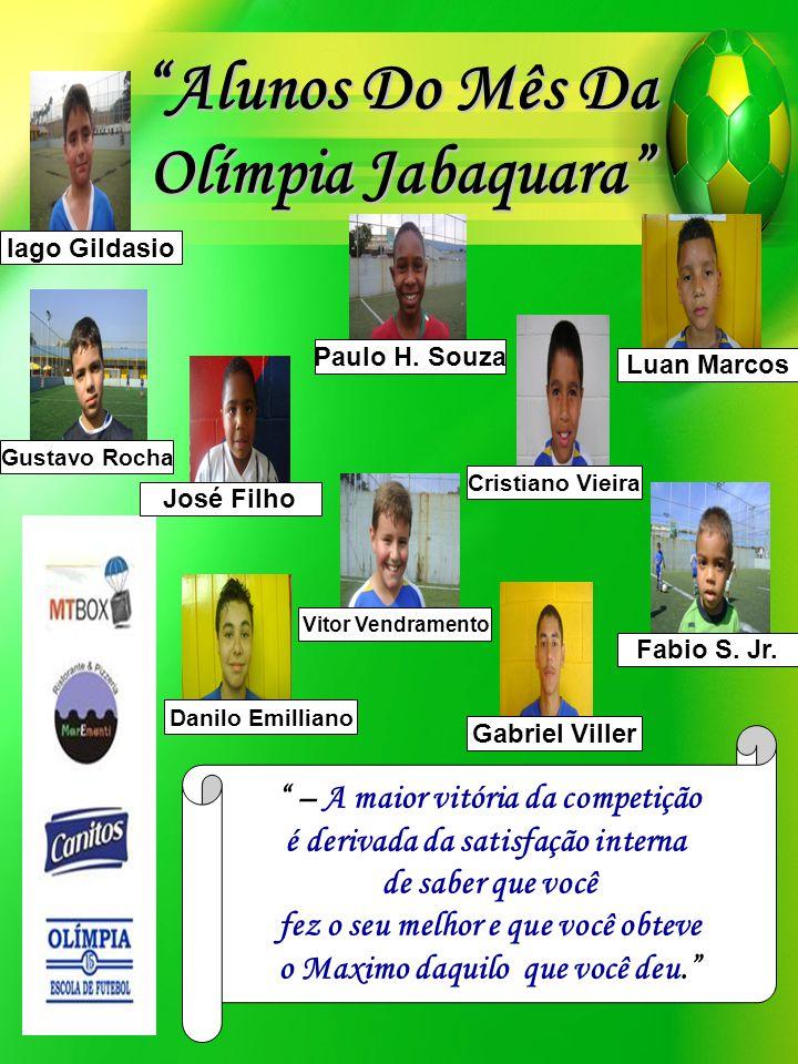 Alunos Do Mês Da Olímpia Jabaquara Iago Gildasio Paulo H.