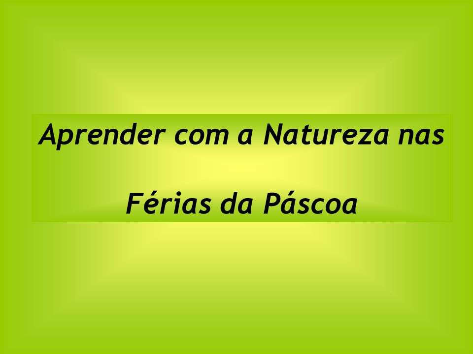 Aprender com a Natureza nas Férias da Páscoa
