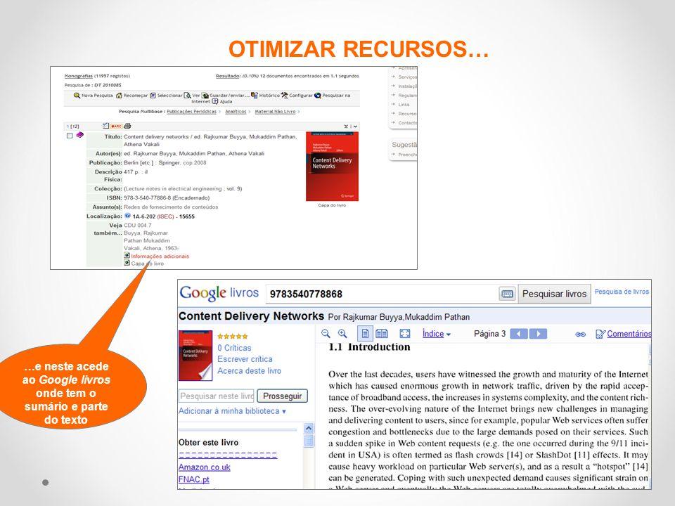 OTIMIZAR RECURSOS… …e neste acede ao Google livros onde tem o sumário e parte do texto