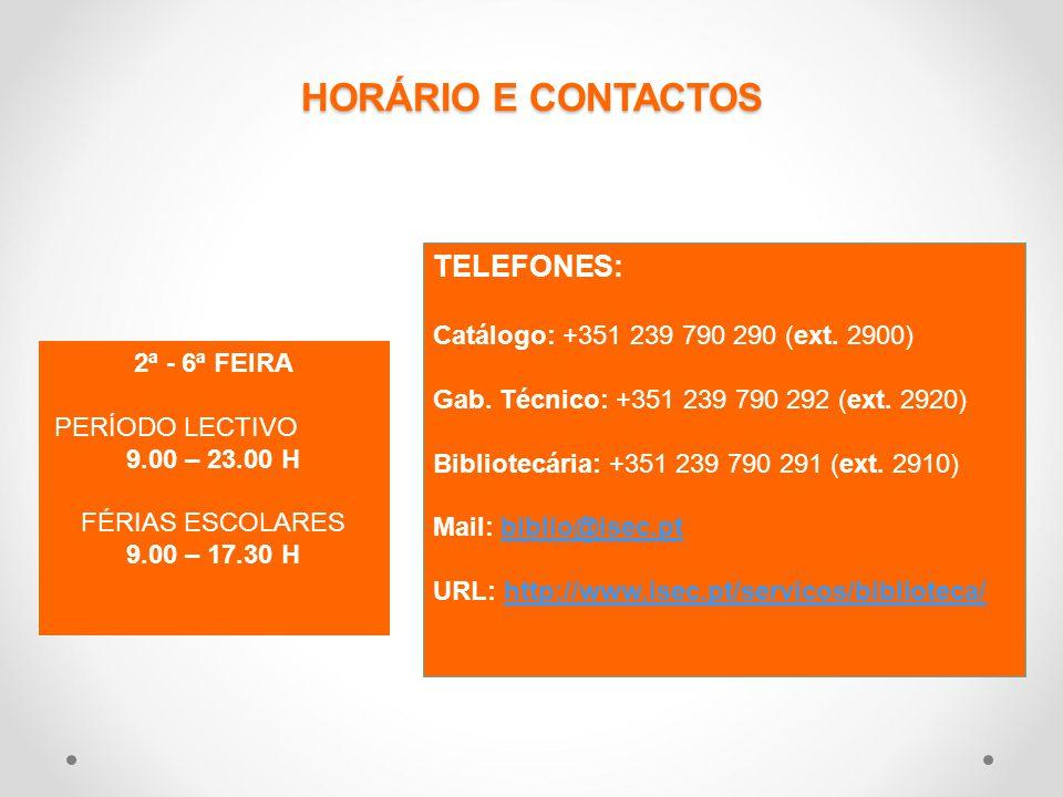 HORÁRIO E CONTACTOS TELEFONES: Catálogo: +351 239 790 290 (ext.