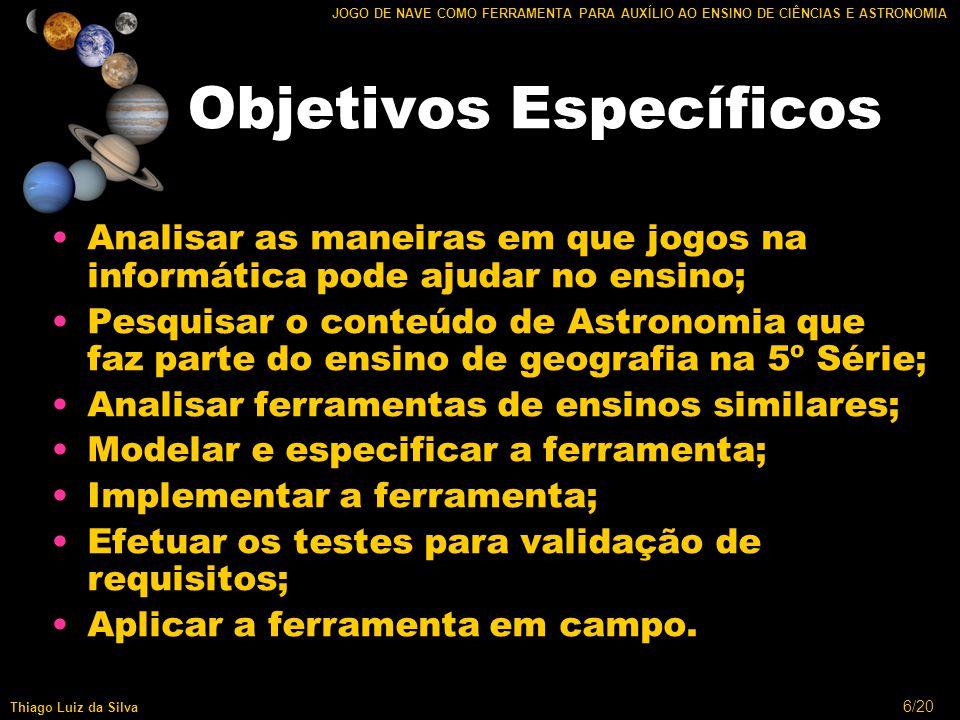 17/20 JOGO DE NAVE COMO FERRAMENTA PARA AUXÍLIO AO ENSINO DE CIÊNCIAS E ASTRONOMIA Thiago Luiz da Silva Avaliação