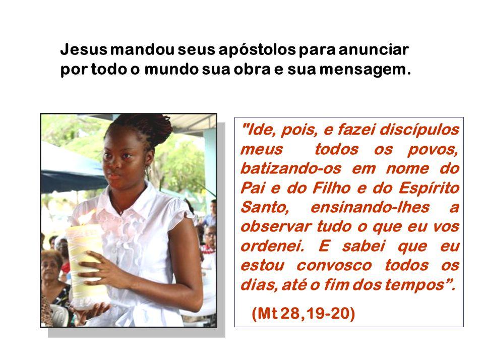 Ide, pois, e fazei discípulos meus todos os povos, batizando-os em nome do Pai e do Filho e do Espírito Santo, ensinando-lhes a observar tudo o que eu vos ordenei.