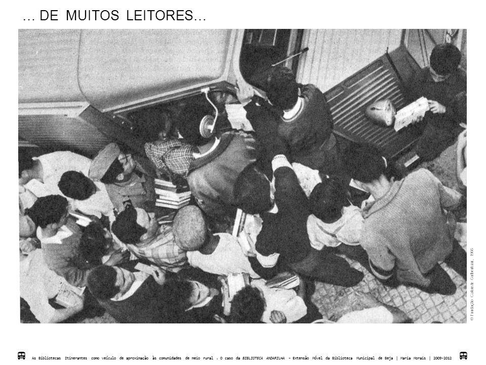 … DE MUITOS LEITORES…  As Biblotecas Itinerantes como veículo de aproximação às comunidades de meio rural. O caso da BIBLIOTECA ANDARILHA – Extensão