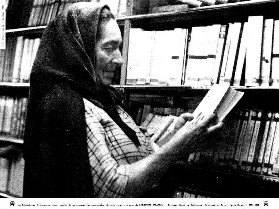  Fundação Calouste Gulbenkian, 1984  As Bibliotecas Itinerantes como veículo de aproximação às comunidades de meio rural. O caso da BIBLIOTECA ANDAR