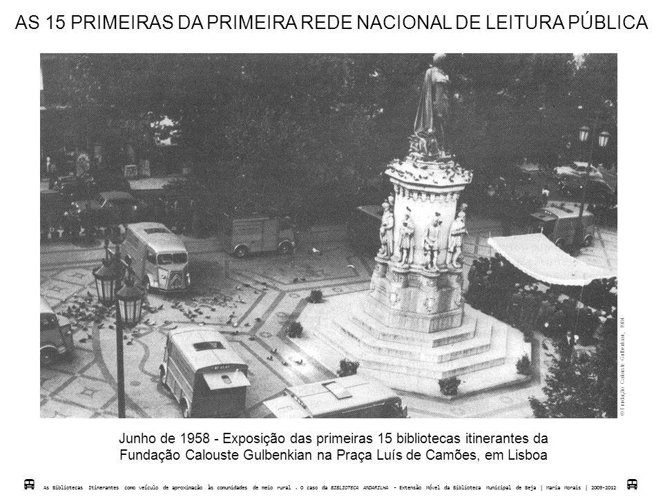 AS 15 PRIMEIRAS DA PRIMEIRA REDE NACIONAL DE LEITURA PÚBLICA  As Biblotecas Itinerantes como veículo de aproximação às comunidades de meio rural. O c