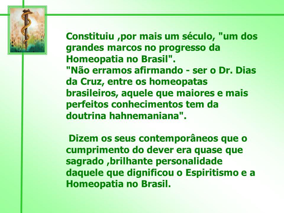 De 25 a 30 de Setembro de 1926 foi realizado o 1º Congresso Brasileiro de Homeopatia, sob a presidência do Dr.