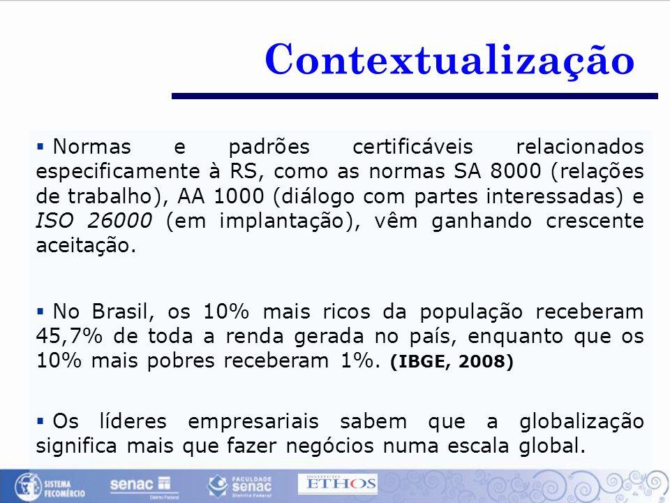  Normas e padrões certificáveis relacionados especificamente à RS, como as normas SA 8000 (relações de trabalho), AA 1000 (diálogo com partes interes