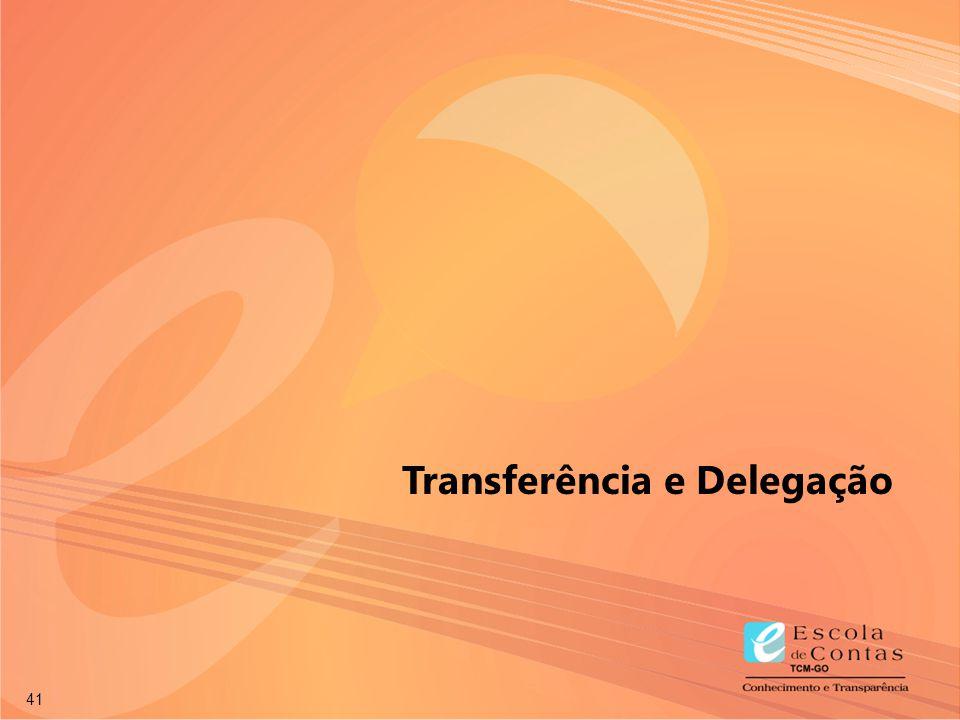 41 Transferência e Delegação