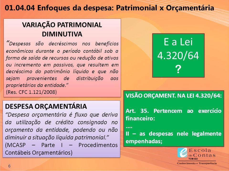 27 Liquidação  Lei 4.320/1964 e Decreto 93.872/1986 Art.