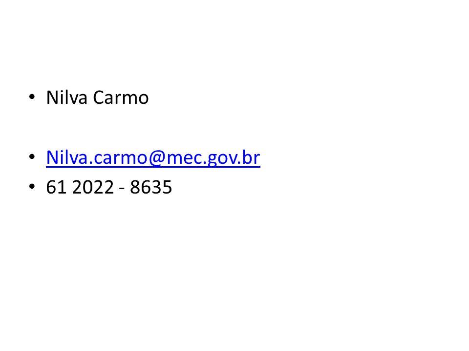 Nilva Carmo Nilva.carmo@mec.gov.br 61 2022 - 8635