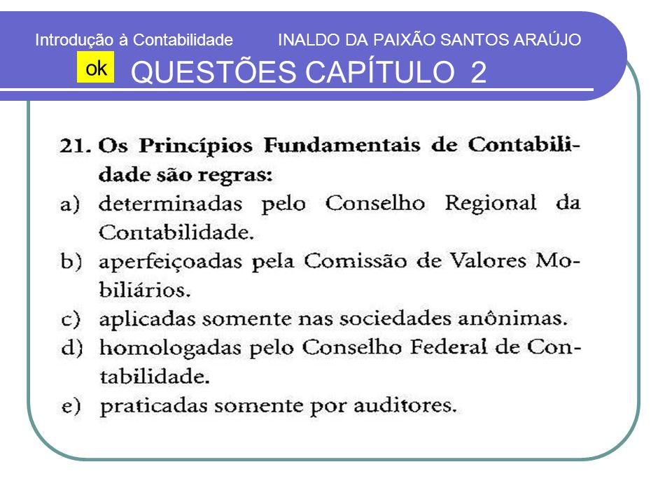 Introdução à Contabilidade INALDO DA PAIXÃO SANTOS ARAÚJO QUESTÕES CAPÍTULO 2 ok