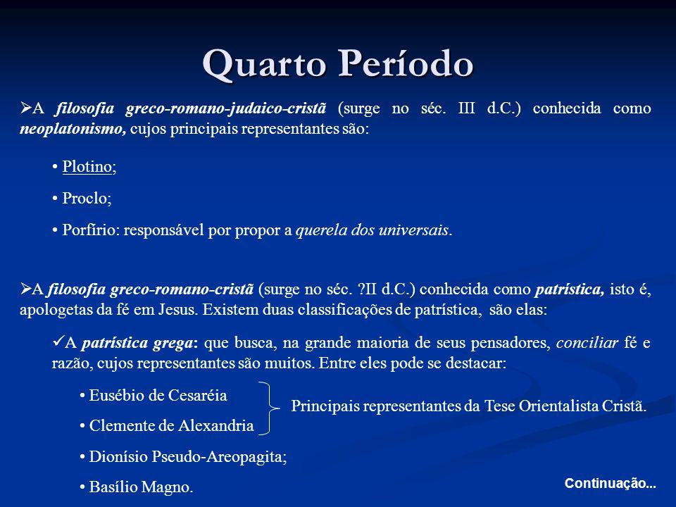 Quarto Período A patrística latina ou romana: que busca colocar a fé acima da razão.