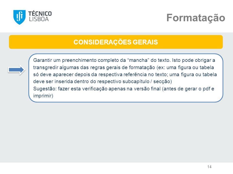 Formatação CONSIDERAÇÕES GERAIS Garantir um preenchimento completo da mancha do texto.