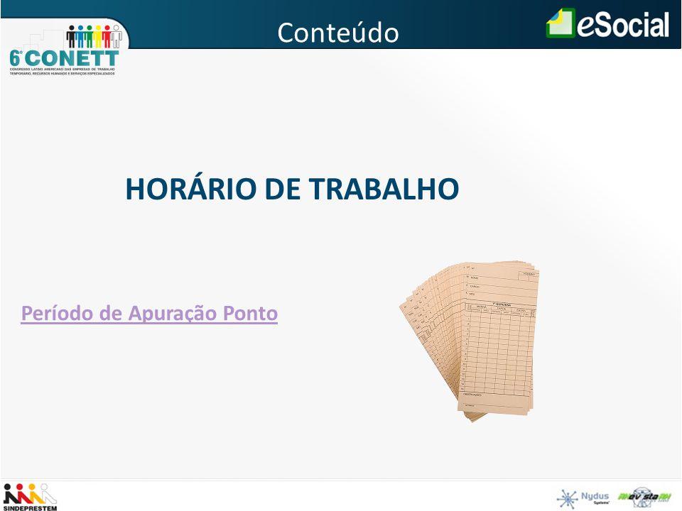 Conteúdo HORÁRIO DE TRABALHO Período de Apuração Ponto