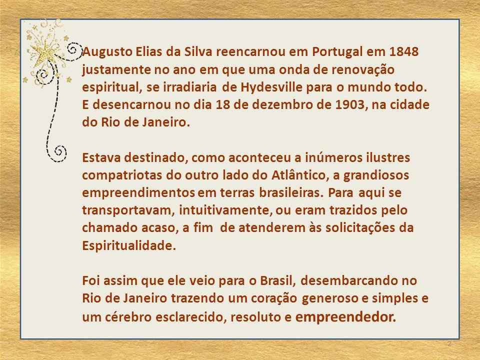 Augusto Elias da Silva reencarnou em Portugal em 1848 justamente no ano em que uma onda de renovação espiritual, se irradiaria de Hydesville para o mundo todo.