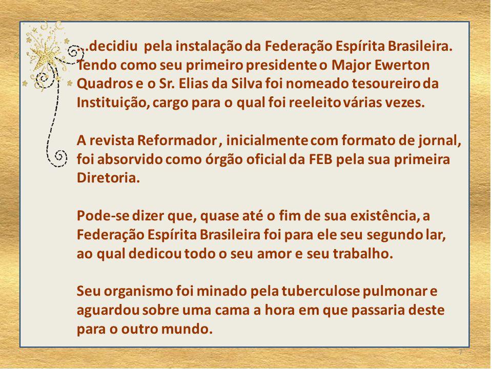 7...decidiu pela instalação da Federação Espírita Brasileira.