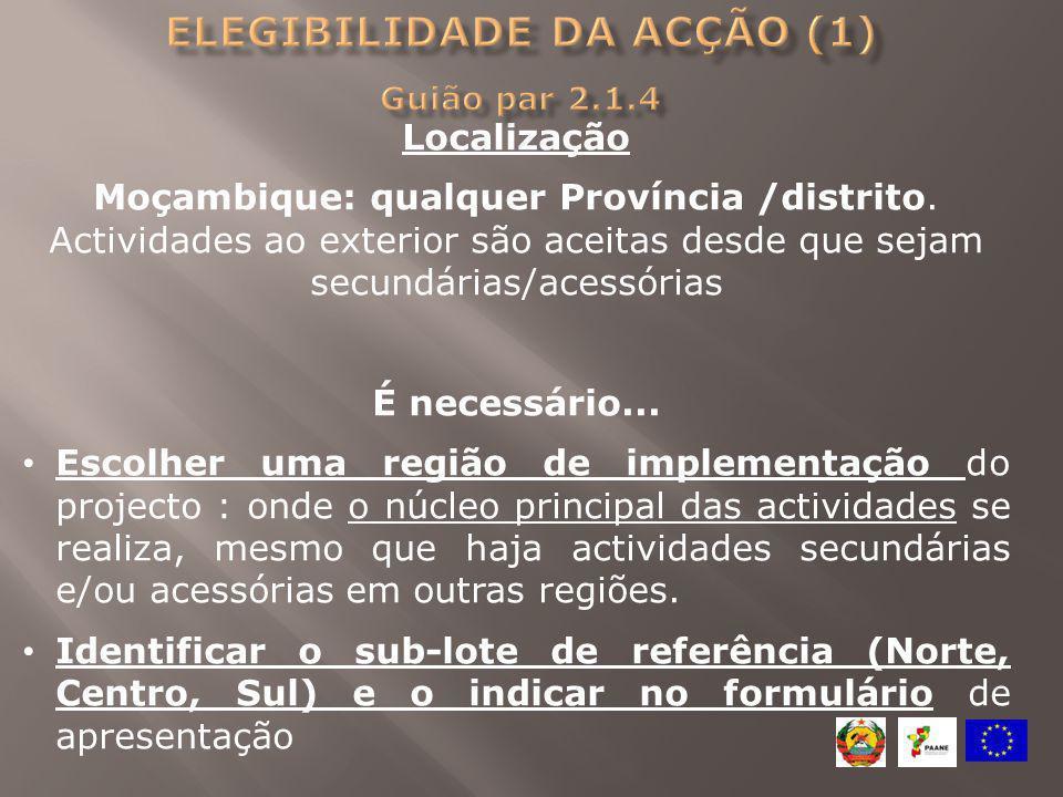 Localização Moçambique: qualquer Província /distrito. Actividades ao exterior são aceitas desde que sejam secundárias/acessórias É necessário... Escol