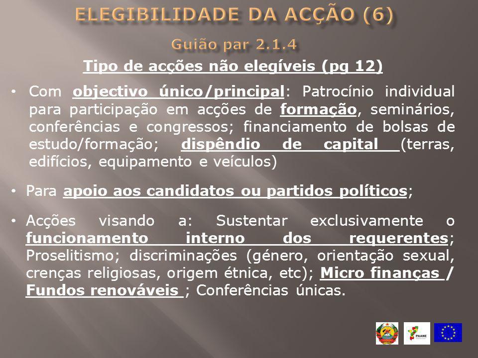 Tipo de acções não elegíveis (pg 12) Com objectivo único/principal: Patrocínio individual para participação em acções de formação, seminários, conferê