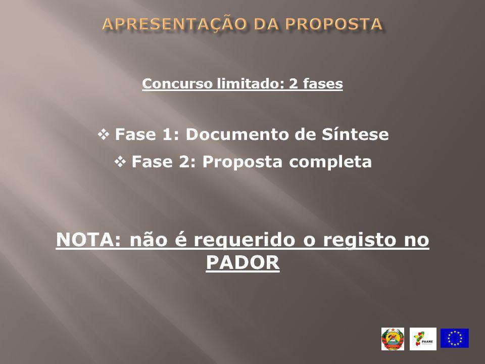 Concurso limitado: 2 fases  Fase 1: Documento de Síntese  Fase 2: Proposta completa NOTA: não é requerido o registo no PADOR