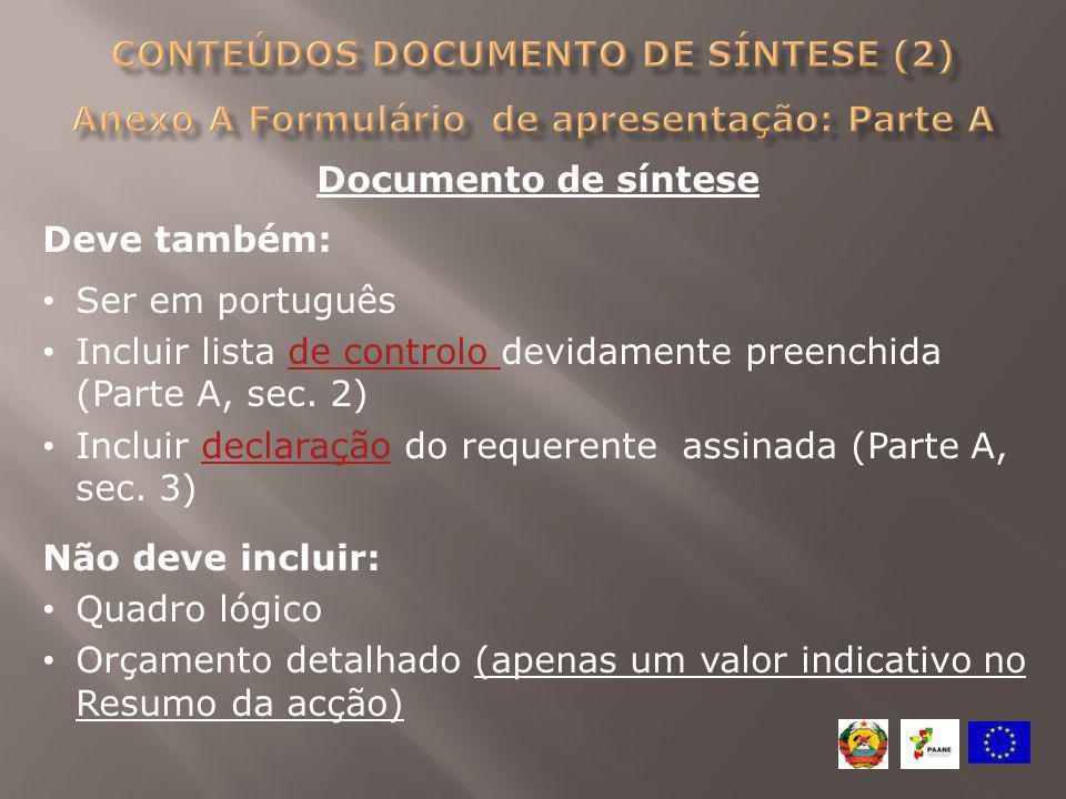 Documento de síntese Deve também: Ser em português Incluir lista de controlo devidamente preenchida (Parte A, sec. 2)de controlo Incluir declaração do