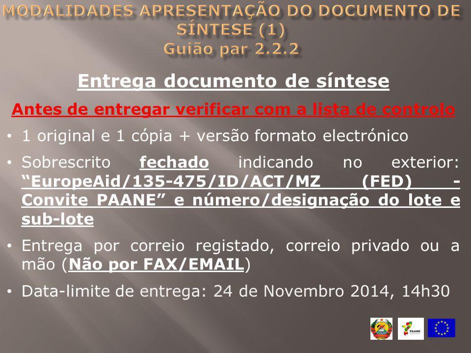 Entrega documento de síntese Antes de entregar verificar com a lista de controlo 1 original e 1 cópia + versão formato electrónico Sobrescrito fechado
