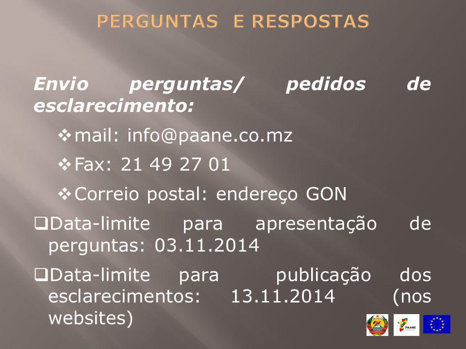 Envio perguntas/ pedidos de esclarecimento:  mail: info@paane.co.mz  Fax: 21 49 27 01  Correio postal: endereço GON  Data-limite para apresentação