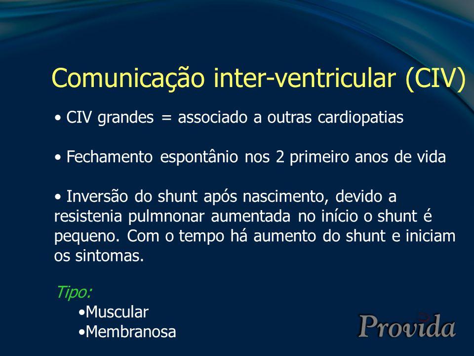 Comunicação inter-ventricular (CIV) CIV grandes = associado a outras cardiopatias Fechamento espontânio nos 2 primeiro anos de vida Inversão do shunt