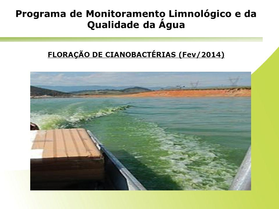 FLORAÇÃO DE CIANOBACTÉRIAS (Fev/2014) Programa de Monitoramento Limnológico e da Qualidade da Água
