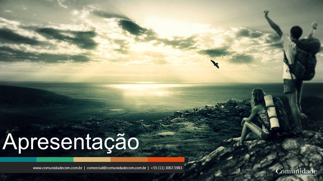 Apresentação www.comunidadecom.com.br | comercial@comunidadecom.com.br | +55 (11) 3067.5983