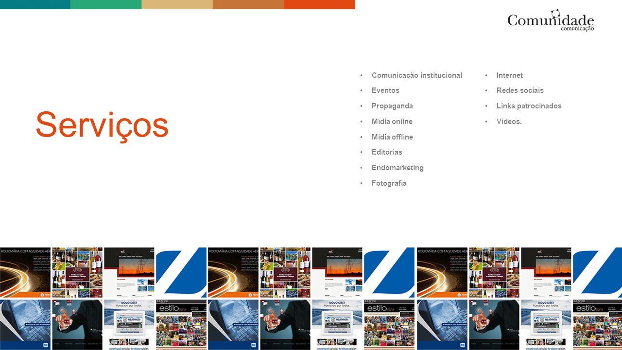 Comunicação institucional Eventos Propaganda Mídia online Mídia offline Editorias Endomarketing Fotografia Serviços Internet Redes sociais Links patro