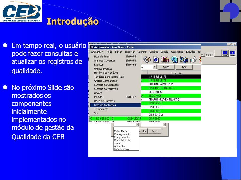 Introdução Em tempo real, o usuário pode fazer consultas e atualizar os registros de qualidade.