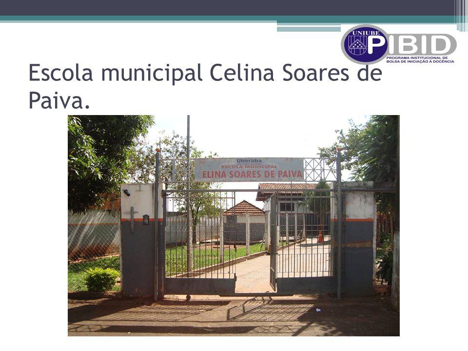 Escola municipal Celina Soares de Paiva.