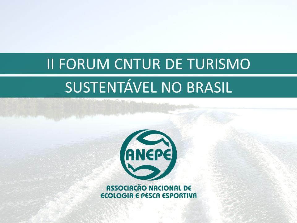 SUSTENTÁVEL NO BRASIL II FORUM CNTUR DE TURISMO