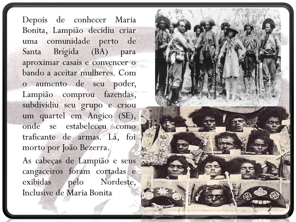 Depois de conhecer Maria Bonita, Lampião decidiu criar uma comunidade perto de Santa Brígida (BA) para aproximar casais e convencer o bando a aceitar