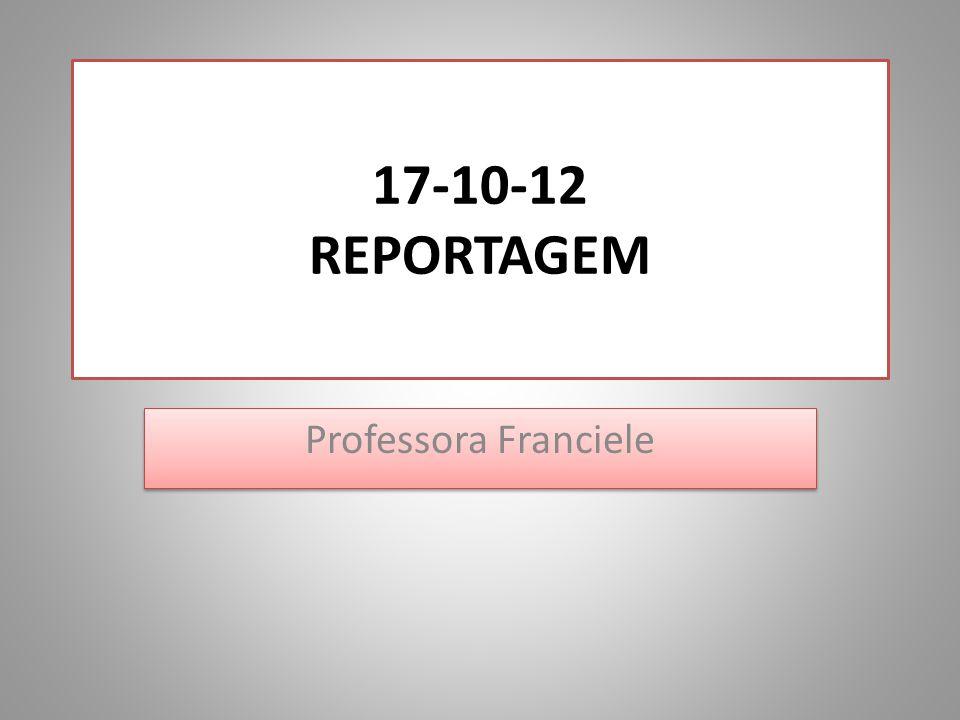 17-10-12 REPORTAGEM Professora Franciele