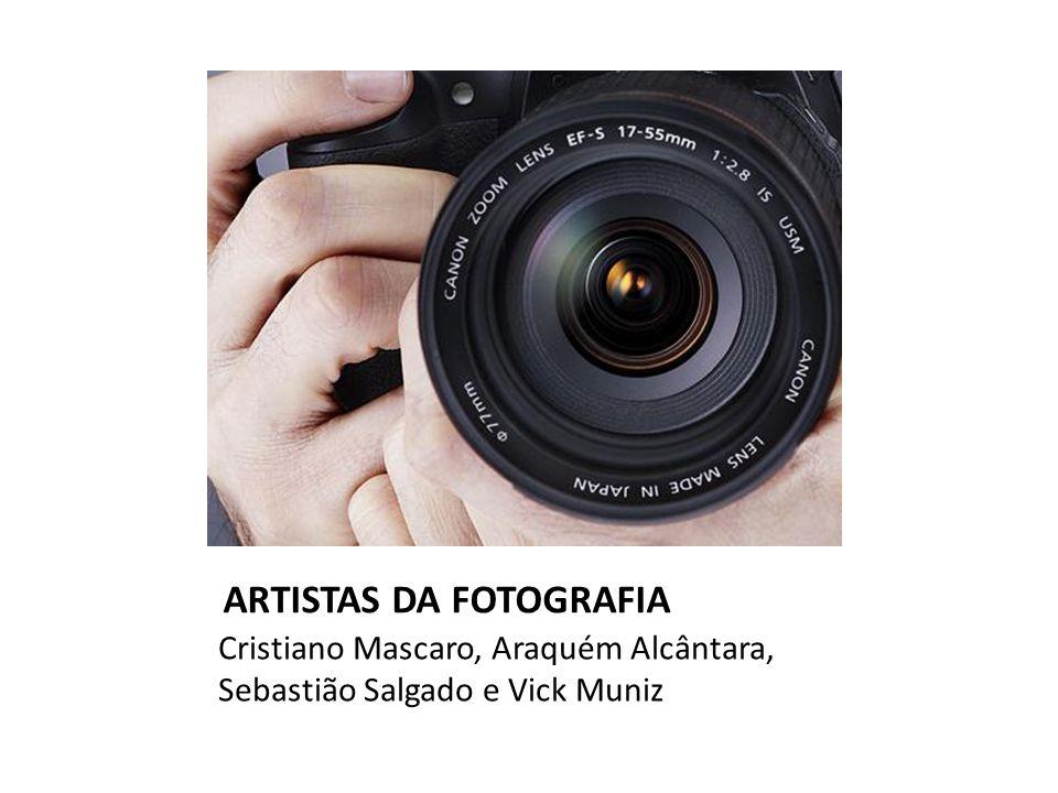 ARTISTAS DA FOTOGRAFIA Cristiano Mascaro, Araquém Alcântara, Sebastião Salgado e Vick Muniz