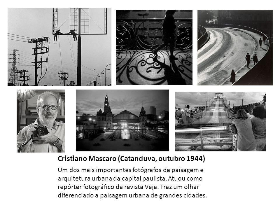 Cristiano Mascaro (Catanduva, outubro 1944) Um dos mais importantes fotógrafos da paisagem e arquitetura urbana da capital paulista. Atuou como repórt