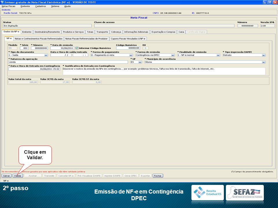 Clique em Validar. Emissão de NF-e em Contingência DPEC 2º passo