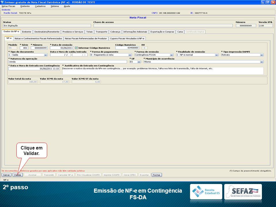 2º passo Emissão de NF-e em Contingência FS-DA Clique em Validar.