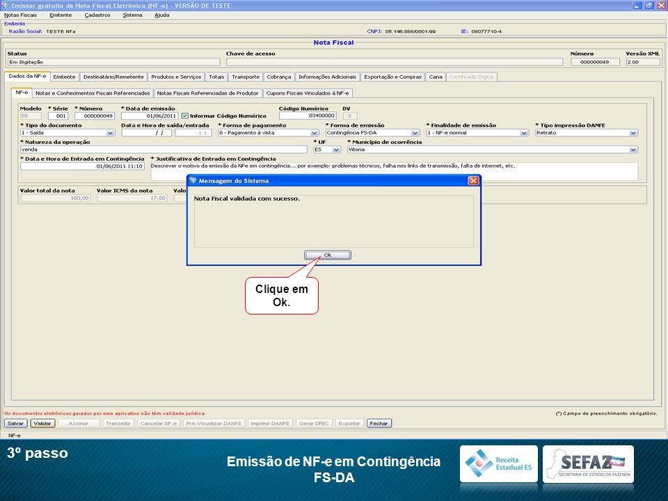 Clique em Ok. Emissão de NF-e em Contingência FS-DA 3º passo
